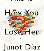 This Is How You Lose Her, Junot Díaz