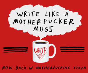 "<em>Click here to purchase a ""Write Like a Motherfucker"" mug.</em>"