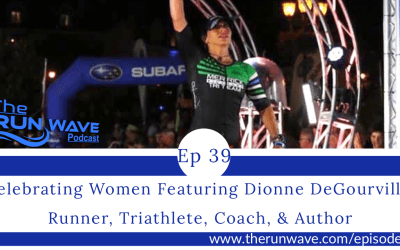 Celebrating Women featuring Dionne DeGourville, Runner, Triathlete, Coach, & Author