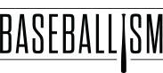 BASEBALLISM.com