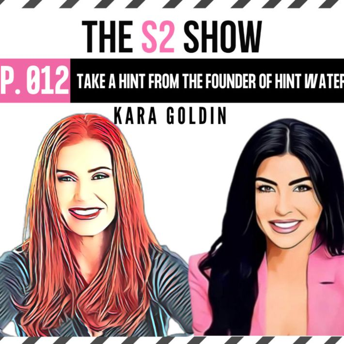 Take a Hint From The Founder of Hint Water ft Kara Goldin