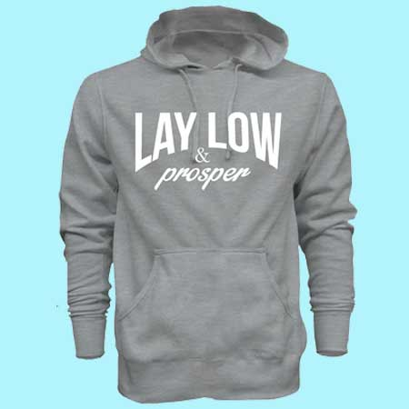 Lay Low and Prosper