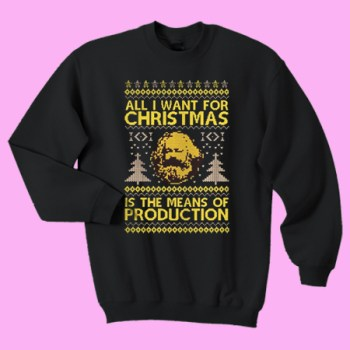 All i want for christmas is the means of production