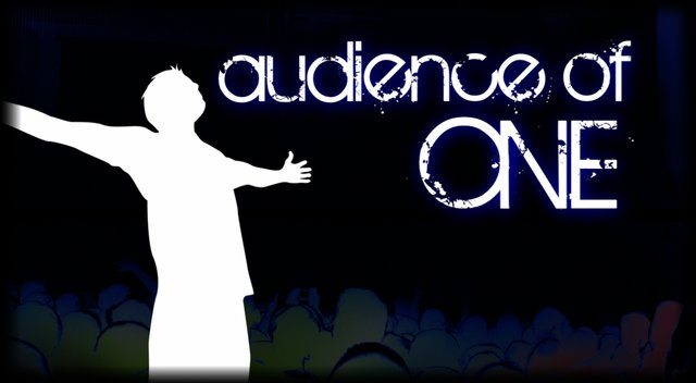 ★ Thought for the Day – Audience of ONE ★