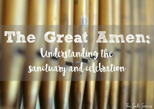 The Great Amen: Understanding the sanctuary and celebration
