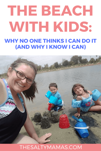 Taking kids to the beach doesn't HAVE to be a big deal. But apparently, no one thinks I can do it. Why I KNOW I can at TheSaltyMamas.com. #beach #beachday #summer #momlife #parenting #kids #beachwithkids #beachwithtoddlers #toddlerbeachtips
