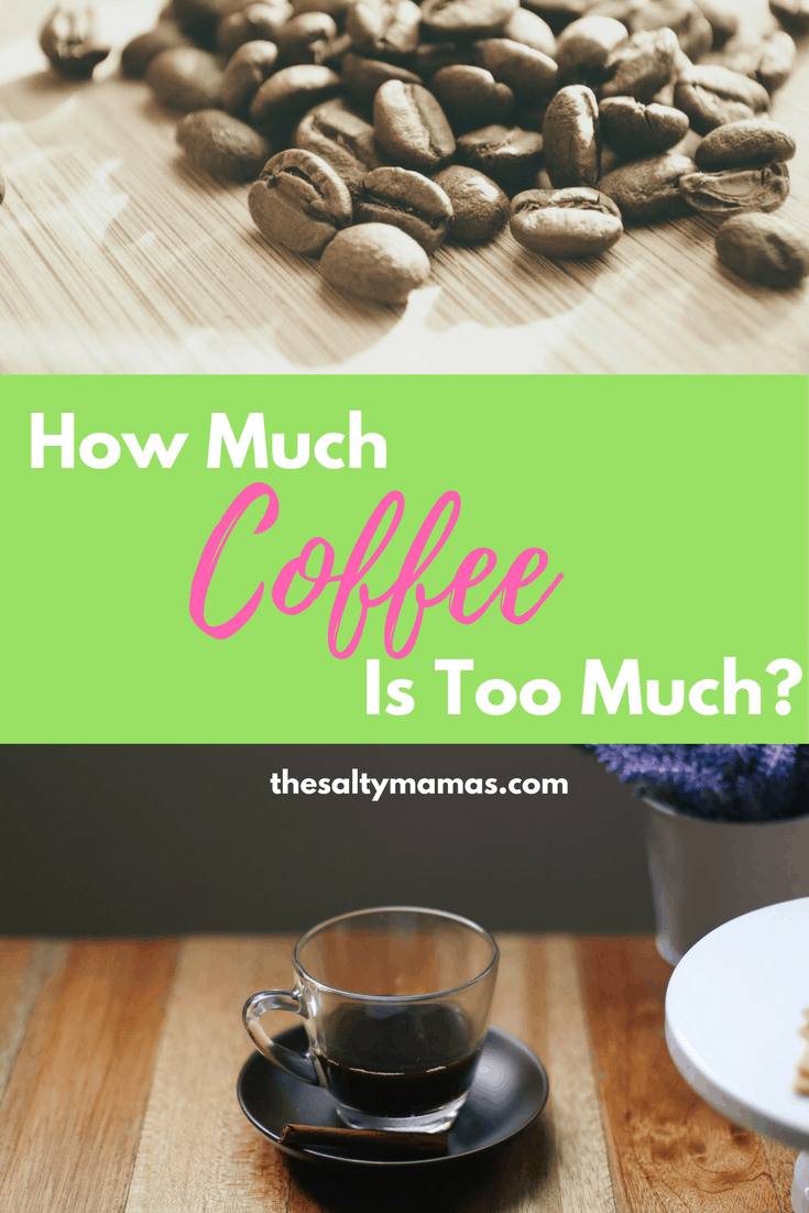 We live in a coffee culture. But how much are people REALLY drinking? And how do you know when to say enough is enough? thesaltymamas.com