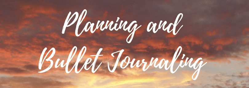 Planning and Bullet Journaling