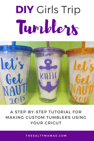 Step by step tips for making your own DIY tumblers for your next girls' trip, from thesaltymamas.com. #cruisecup #girlstriptumblers #cricuttutorial