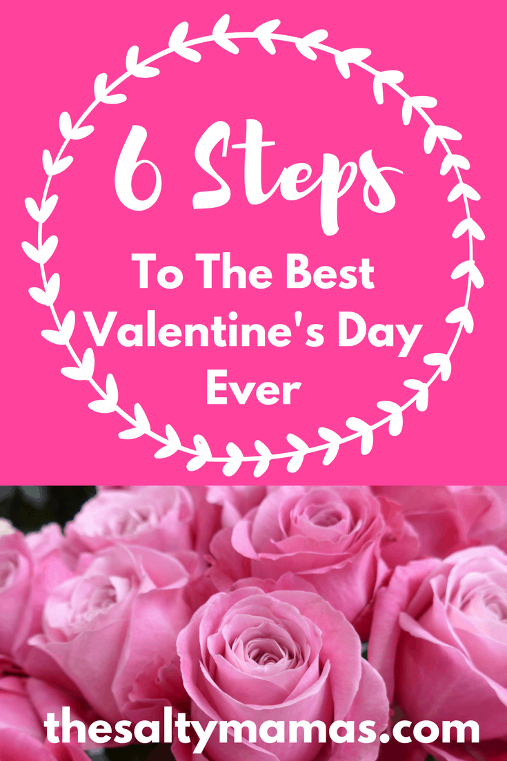 Six Ways to Have Your Best Valentine's Ever- from thesaltymamas.com.