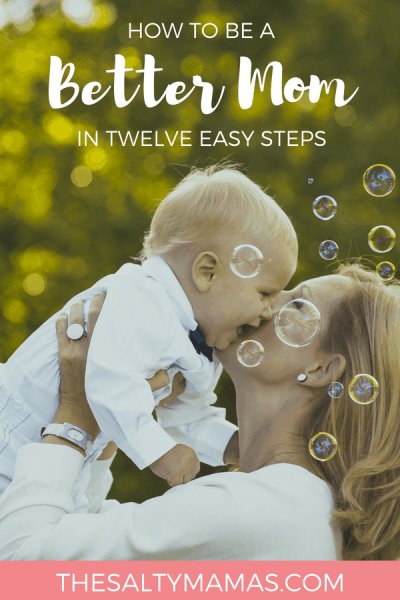 Are you looking for ways to be a better mom? We just want to remind you- we think you're already amazing. Read why at TheSaltyMamas.com. #howtobeabettermom #mothersday2018 #mothersday #momlife #motherhood #unitedinmotherhood