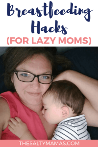 Looking for ways to make breastfeeding easier? We've got the best breastfeeding hacks for lazy moms at TheSaltyMamas.com. #breastfeeding #breastfeedingtips #breastfeedinghacks #breastfeedinganewborn #nursingababy #babies #parents #momlife #mom #motherhood #newborn #infant #pregnancy