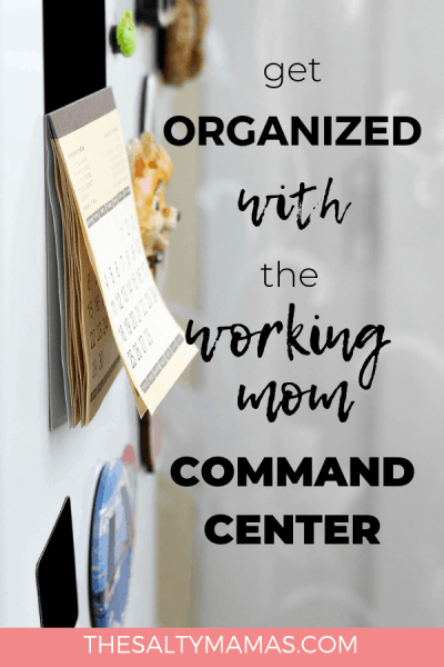 Being a working mom is no joke. So how do you stay organized as a working mom? Introducing the Working Mom Command Center- the tool you need to get your life together, at TheSaltyMamas.com. #workingmom #workingmomtips #organization #organizationformoms #commandcenter #workingmomcommandcenter