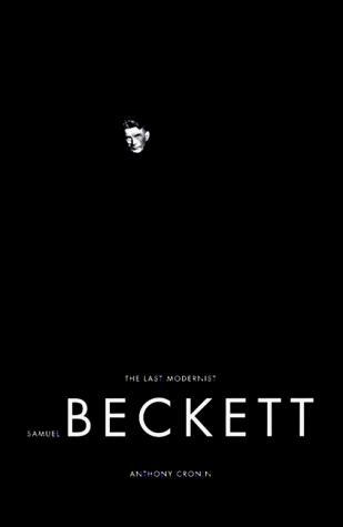 Anthony Cronin, Samuel Beckett: The Last Modernist