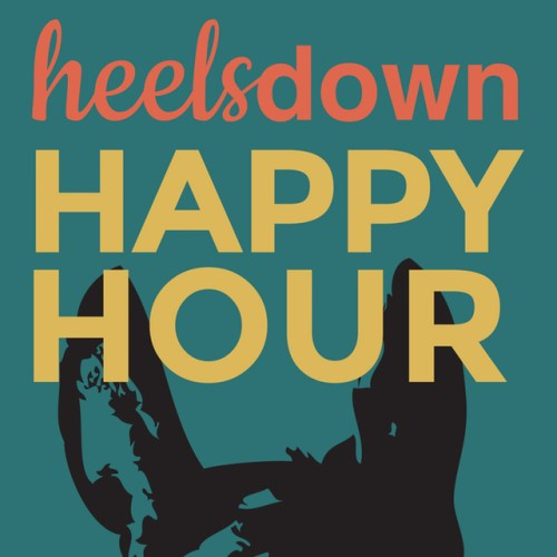 HeelsDown Happy Hour podcast