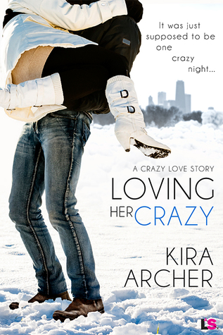 LOVING HER CRAZY by Kira Archer: Review