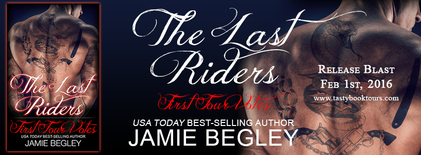 THE LAST RIDERS: FIRST FOUR VOTES by Jamie Begley: Release Blast