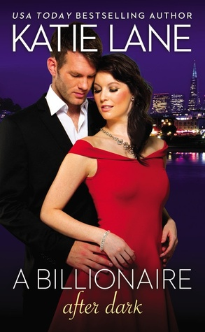 A BILLIONAIRE AFTER DARK by Katie Lane: Review