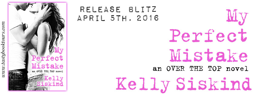 MY PERFECT MISTAKE by Kelly Siskind: Release Spotlight