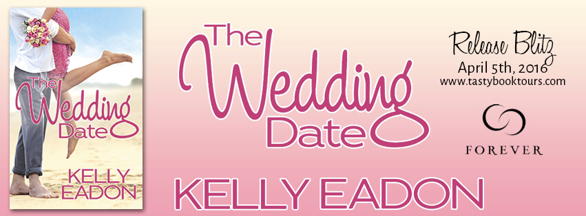 THE WEDDING DATE by Kelly Eadon: Release Spotlight