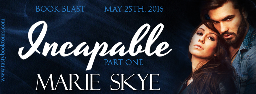 INCAPABLE by Marie Skye: Spotlight