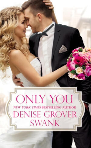 ONLY YOU by Denise Grover Swank: Release Spotlight & Review