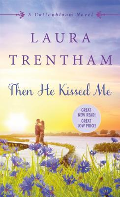 THEN HE KISSED ME by Laura Trentham: Review