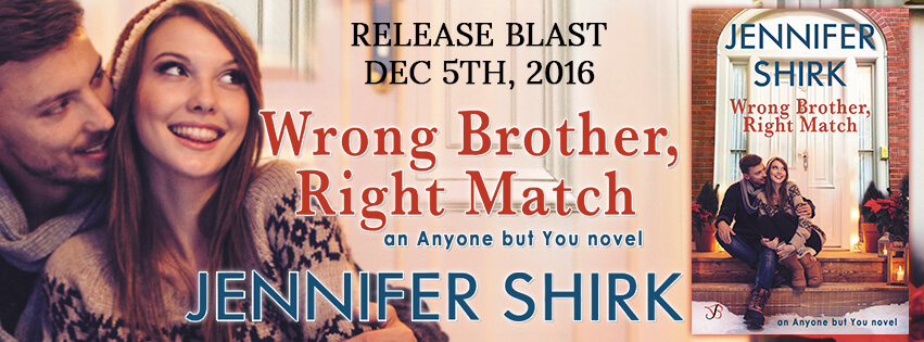 WRONG BROTHER, RIGHT MATCH by Jennifer Shirk: Release Spotlight & Giveaway