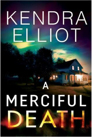 A MERCIFUL DEATH by Kendra Elliot: Review