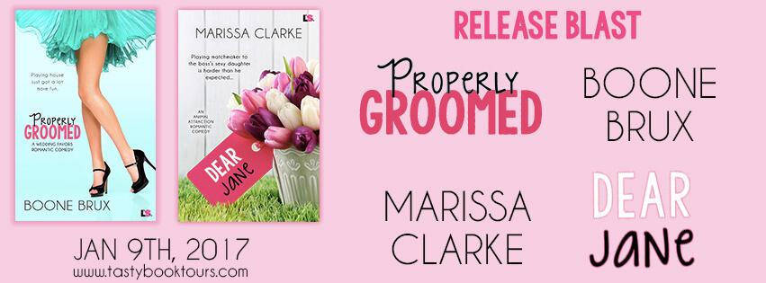 DEAR JANE by Marissa Clarke & PROPERLY GROOMED by Boone Brux:  Release Blast