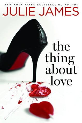 THE THING ABOUT LOVE by Julie James: Review & Excerpt