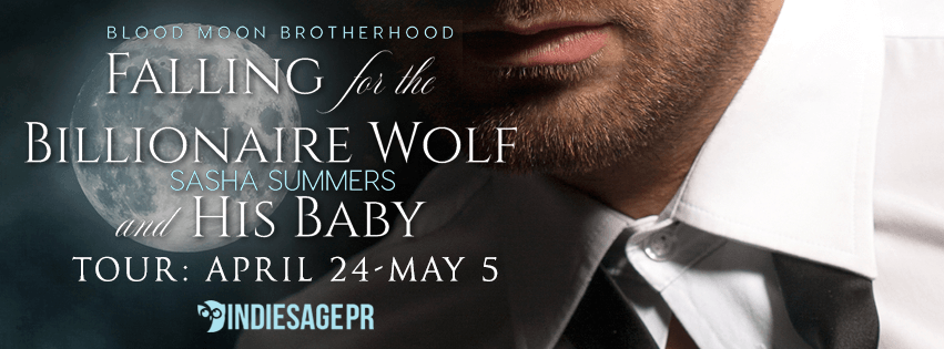 FALLING FOR THE BILLIONAIRE WOLF AND HIS BABY by Sasha Summers: Excerpt & Giveaway
