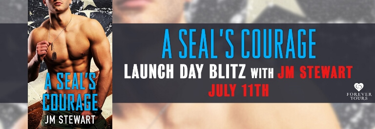 A SEAL'S COURAGE by J.M. Stewart: Release Spotlight, Excerpt & Giveaway