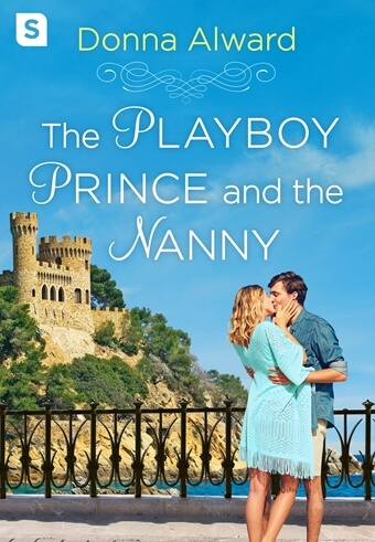 THE PLAYBOY PRINCE AND THE NANNY by Donna Alward: Review & Excerpt