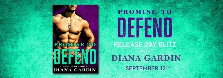 PROMISE TO DEFEND by Diana Gardin: Release Spotlight, Excerpt & Giveaway