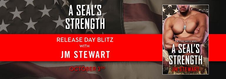 A SEAL'S STRENGTH by J.M. Stewart: Release Spotlight, Excerpt & Giveaway