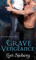 GRAVE VENGEANCE by Lori Sjoberg: Excerpt & Giveaway