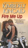 FIRE ME UP by Kimberly Kincaid: Excerpt & ARC Review