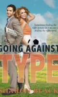 MY INSPIRATION FOR GOING AGAINST TYPE by Sharon Black: Guest Post & Excerpt
