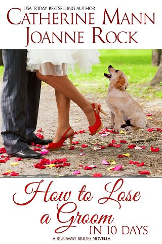 HOW TO LOSE A GROOM & THE WEDDING AUDITION by Catherine Mann & Joanne Rock: Release Blast