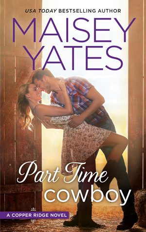 PART TIME COWBOY by Maisey Yates: Review