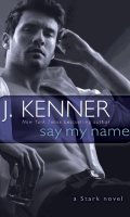 SAY MY NAME by J. Kenner: Blog Tour – Excerpt
