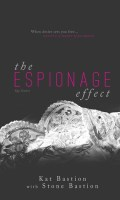 THE ESPIONAGE EFFECT by Kat & Stone Bastion: Cover Reveal & Giveaway
