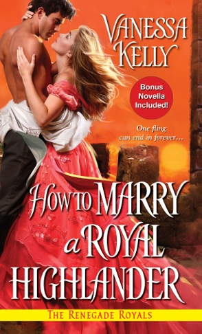 HOW TO MARRY A ROYAL HIGHLANDER by Vanessa Kelly: Review & Giveaway