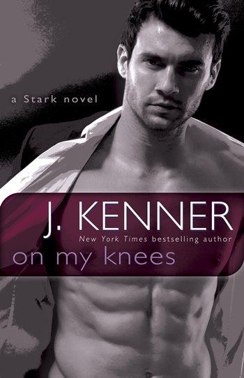 ON MY KNEES by J. Kenner: Excerpt