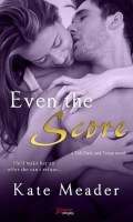 EVEN THE SCORE by Kate Meader: Review