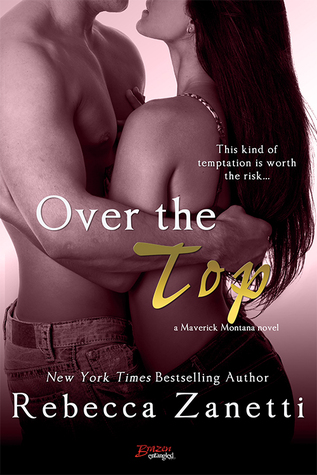 OVER THE TOP by Rebecca Zanetti: Review