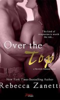 OVER THE TOP by Rebecca Zanetti: Review