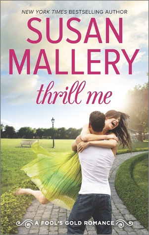 THRILL ME by Susan Mallery: Excerpt Tour & Giveaway