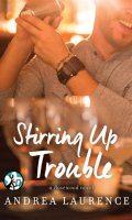 STIRRING UP TROUBLE  by Andrea Laurence: Review